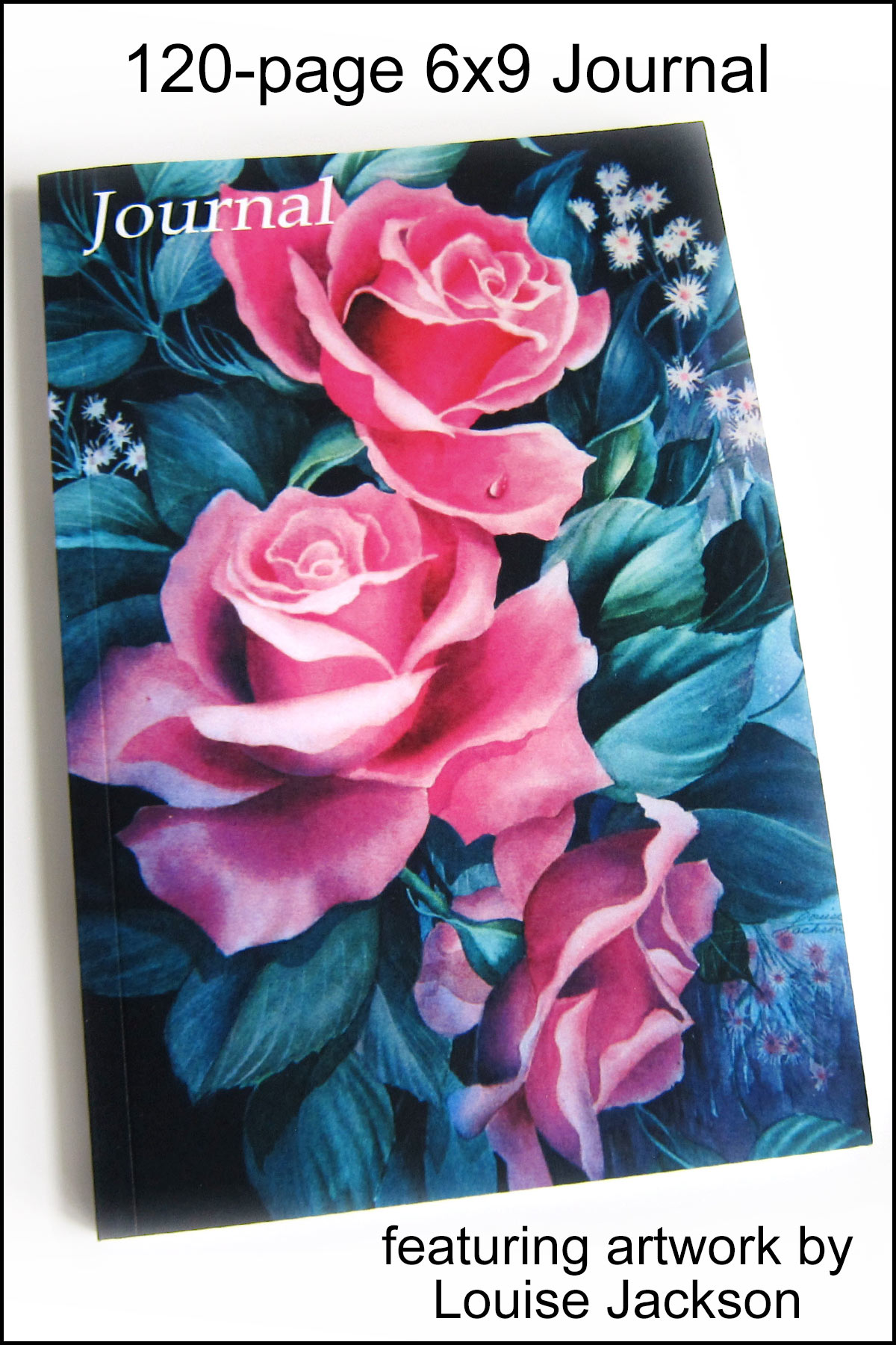 120-page 6x9 journal featuring pink rose watercolor painting by Louise Jackson.